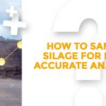 How to sample silage for more accurate analysis?